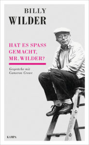 Billy Wilder: Hat es Spaß gemacht, Mr. Wilder?